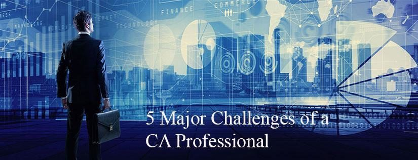 5 Major Challenges of a CA Professional